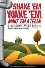 Shake 'Em, Wake 'Em, Make 'em a Team!