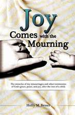Joy Comes with the Mourning