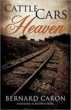 Cattle Cars to Heaven
