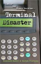 Terminal Disaster:  Inside the Money Machine