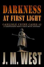 Darkness at First Light:  A Christopher Snow & Erin McCoy Mystery
