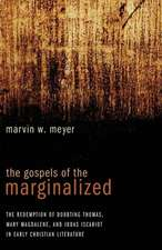 The Gospels of the Marginalized:  The Redemption of Doubting Thomas, Mary Magdalene, and Judas Iscariot in Early Christian Literature