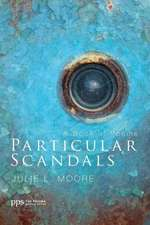 Particular Scandals:  A Book of Poems