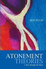 Atonement Theories:  A Way Through the Maze