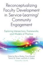 Reconceptualizing Faculty Development in Service-Learning/Community Engagement