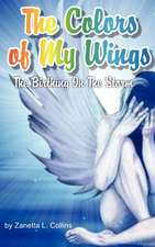 The Colors of My Wings
