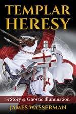 Templar Heresy: A Story of Gnostic Illumination