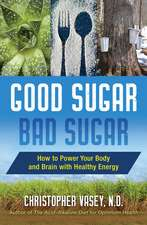Good Sugar, Bad Sugar: How to Power Your Body and Brain with Healthy Energy