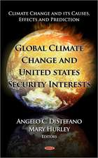 Global Climate Change & U.S. Security Interests