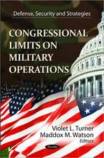 Congressional Limits on Military Operations