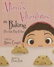 Mimi's Adventures in Baking Chocolate Chip Cookies