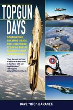 Topgun Days: Dogfighting, Cheating Death, and Hollywood Glory as One of America's Best Fighter Jocks