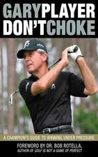 Don't Choke: A Champion's Guide to Winning Under Pressure