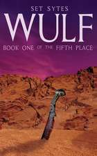 Wulf: Book One of the Fifth Place