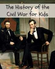 The History of the Civil War for Kids