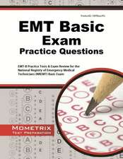 EMT Basic Exam Practice Questions:  EMT-B Practice Tests and Review for the National Registry of Emergency Medical Technicians (Nremt) Basic Exam