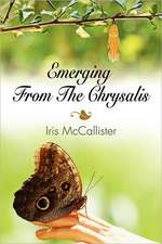 Emerging from the Chrysalis