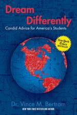 Dream Differently: Candid Advice for America's Students