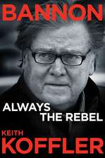 Bannon: Always the Rebel