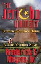 The Jericho Gambit:  Terrorism Strikes Home