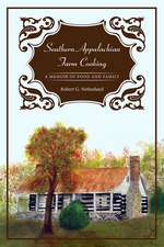 Southern Appalachian Farm Cooking: A Memoir of Food and Family