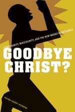 Goodbye Christ?: Christianity, Masculinity, and the New Negro Renaissance