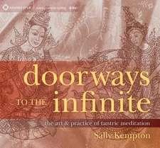 Doorways to the Infinite:  The Art & Practice of Tantric Meditation