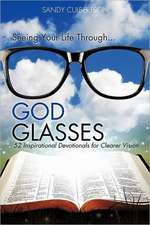Seeing Your Life Through...God Glasses:  Exposing the Truth