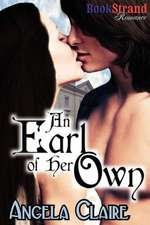 An Earl of Her Own (Bookstrand Publishing Romance)