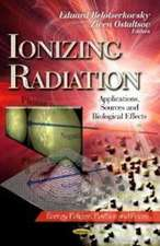 Ionizing Radiation: Applications, Sources & Biological Effects