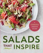 Salads That Inspire:  A Cookbook of Creative Salads