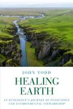Healing Earth: An Ecologist#s Journey of Innovation and Environmental Stewardship