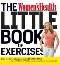 The Women's Health Little Book of Exercises:  Four Weeks to a Leaner, Sexier, Healthier You!