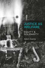 Justice as Welfare:  Equity and Solidarity