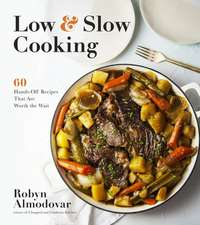 All Day Cooking: 60 Low and Slow Recipes That Are Worth the Wait