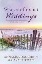 Waterfront Weddings:  Two Contempoary Romances