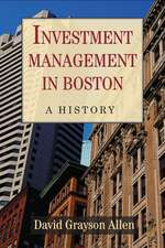 Investment Management in Boston: A History