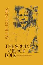 The Souls of Black Folk: Essays and Sketches