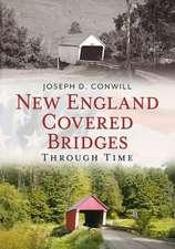 New England Covered Bridges Through Time