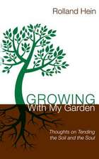Growing with My Garden:  Thoughts on Tending the Soil and the Soul