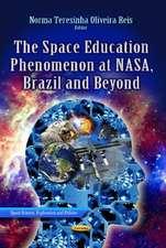 Space Education Phenomenon at NASA, Brazil and Beyond
