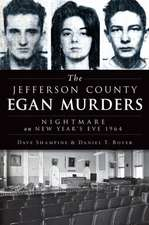 The Jefferson County Egan Murders:  Nightmare on New Year's Eve 1964