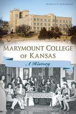 Marymount College of Kansas:  A History