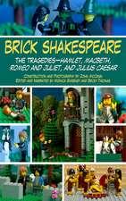 Brick Shakespeare: The Tragedies-Hamlet, Macbeth, Romeo and Juliet, and Julius Caesar
