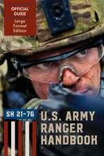 Ranger Handbook (Large Format Edition):  The Official U.S. Army Ranger Handbook Sh21-76, Revised February 2011