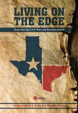 Living on the Edge:  Texas During the Civil War and Reconstruction