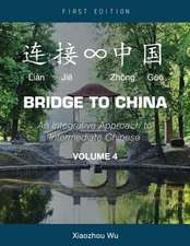 Bridge to China:  An Integrative Approach to Intermediate Chinese (Volume 4)