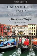 Non E Sempre La Solita Storia:  Jack, Reese E Venezia (Italian Stories Level 1)
