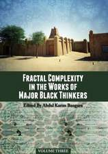 Fractal Complexity in the Works of Major Black Thinkers, Volume Three