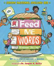 Feed Me Words:  40+ Bite-Size Stories, Quizzes, and Puzzles to Make Spelling and Word Use Fun!